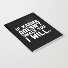 Karma Smack You Funny Quote Notebook
