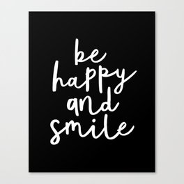 Be Happy and Smile black-white typography poster black and white design bedroom wall home decor room Canvas Print
