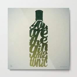 You are the Gin to my Tonic Metal Print