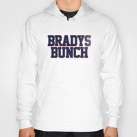 patriots Hoodies featuring BRADY'S BUNCH by FanCity