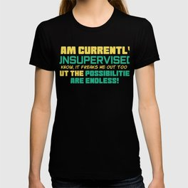 This is the best and funniest tee shirt that's perfect for you I am currently unsupervised T-shirt