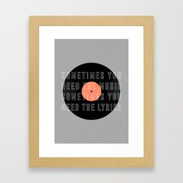 Sometimes You Need The Music Framed Art Print