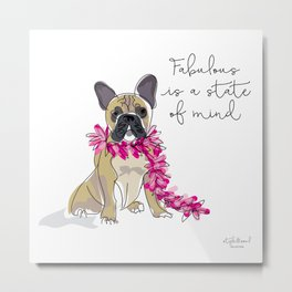 Fabulous is a state of mind Metal Print