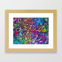 Let It Be Framed Art Print
