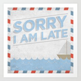 Vintage Note - Sorry I'm Late. Art Print