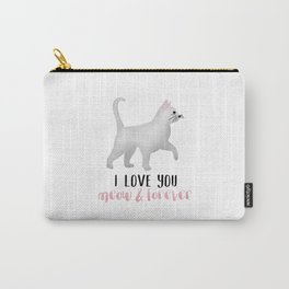 I Love You Meow & Forever Carry-All Pouch
