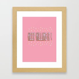Keep Killing It Motivational Star Quote Framed Art Print