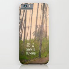 Lets go down to the woods Slim Case iPhone 6s
