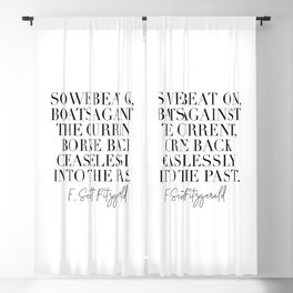 So We Beat On Boats Against the Current Borne Back Ceaselessly Into the Past. -F. Scott Fitzgerald Quote Blackout Curtain