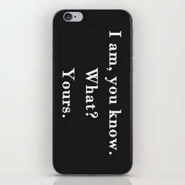 Yours iPhone Skin