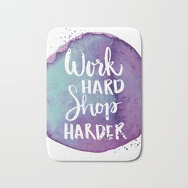 Work Hard Shop Hard Quote Bath Mat