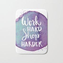 Work Hard Shop Hard Quote Bath Mat