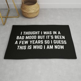 Bad Mood Funny Quote Rug