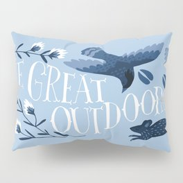 The great outdoors Pillow Sham