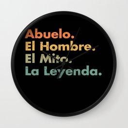 Abuelo El Hombre El Mito La Leyenda (In Spanish) Viva Mexico Wall Clock