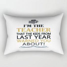 I'm the Teacher Rectangular Pillow