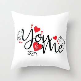 You and Me Valentine Text Throw Pillow