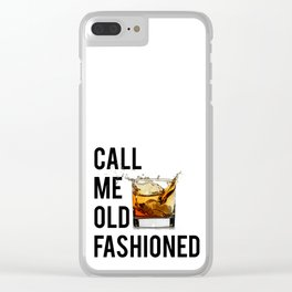 Call Me Old Fashioned Print,BarDecorations,Party Print,Printable Art,Alcohol Gift,Old Fashioned,Home Clear iPhone Case