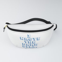 I wrote the damn bill. Bernie Sanders quote! Fanny Pack