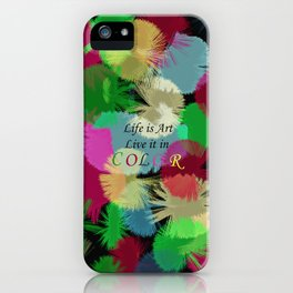 Life is Art iPhone Case