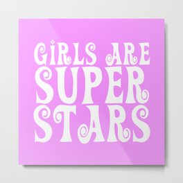 Girls Are Super Stars - Pink Metal Print