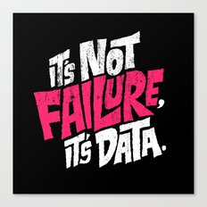 It's Not Failure, It's Data Canvas Print