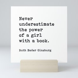 RBG, Never Underestimate The Power Of A Girl With A Book, Mini Art Print
