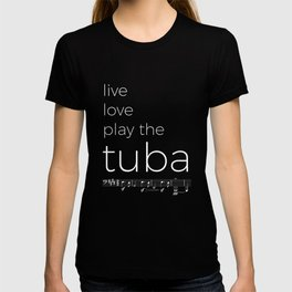 Live, love, play the tuba (dark colors) T-shirt