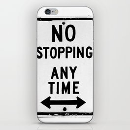 No Stopping Anytime iPhone Skin