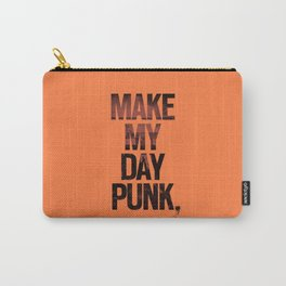 Make my day punk Carry-All Pouch