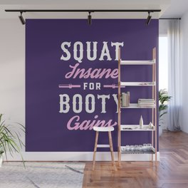Squat Insane For Booty Gains Wall Mural