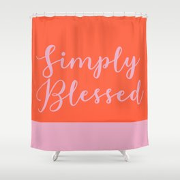 Simply Blessed Shower Curtain