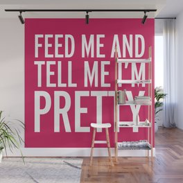 Feed Me Funny Quote Wall Mural