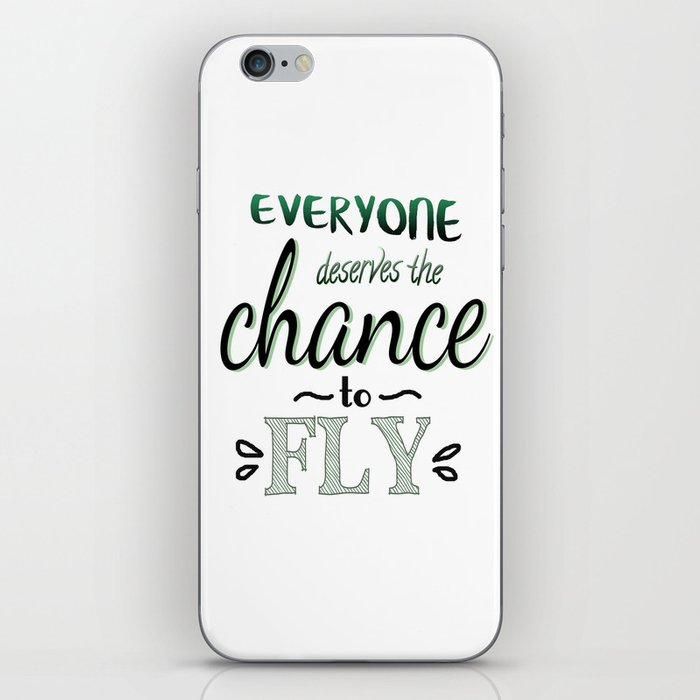 newest 84e03 62509 Everyone Deserves The Chance To Fly | Defying Gravity iPhone Skin by  amirrorofinkandmadness