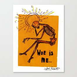 woe is me - holy Canvas Print