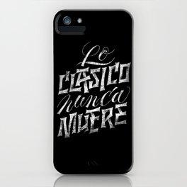 Lo clasico nunca muere iPhone Case