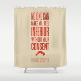Lab No. 4 - Eleanor Roosevelt Typography Quotes Poster Shower Curtain