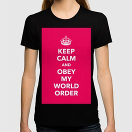 Keep calm and obey my World order T-shirt