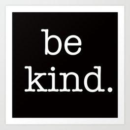 be kind large print Art Print