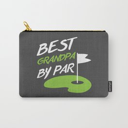 Father's Day Funny Golf Gift Best Grandpa by Par Golfer Carry-All Pouch