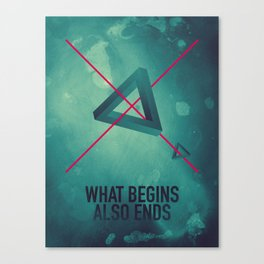 WHAT BEGINS ALSO ENDS Canvas Print