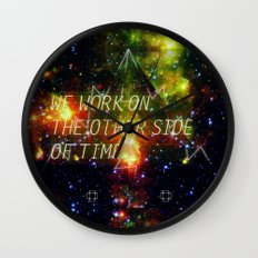 we work on the other side of time. Wall Clock