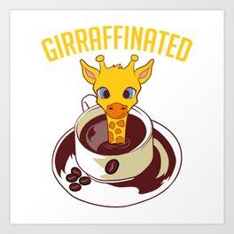 "Giraffe Themed Top For Zoo Goers ""Girraffinated"" T-shirt Design Caffeine Hot Frappe Caramel Art Print"