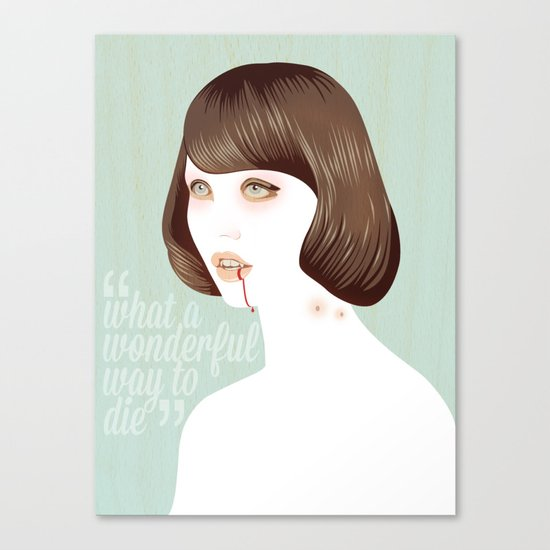 What a Wonderful Way to Die Canvas Print