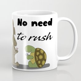 No rush Coffee Mug