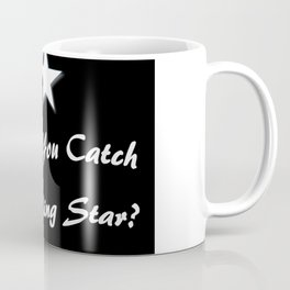 Would You Catch A Falling Star? Black and White Art, Stars Coffee Mug