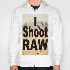 I SHOOT RAW Hoody