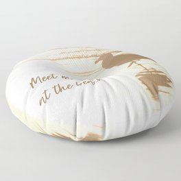 Meet Me at the Beach (typography) Floor Pillow