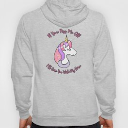 If You Piss Me Off I'll Gore You With My Horn Hoody