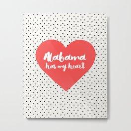 Alabama Has My Heart Metal Print
